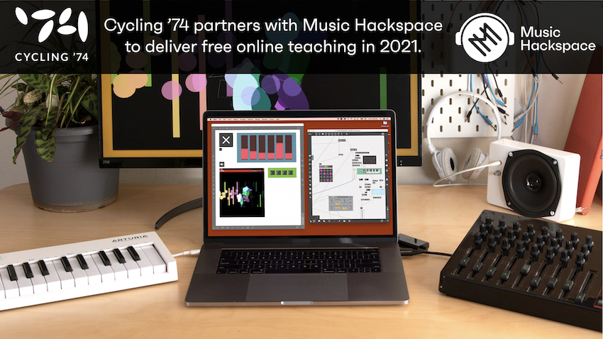 Cycling '74 and Music Hackspace Deliver Free Online Teaching in 2021